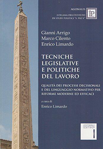 Gianni Arrigo Tecniche legislative e politiche