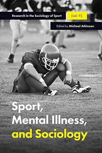 Sport, Mental Illness and Sociology: 11