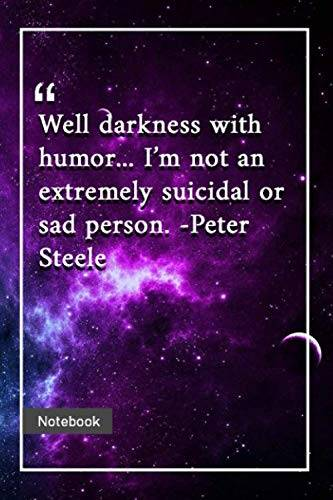 QUOTES FOR YOU Well, darkness with humor...