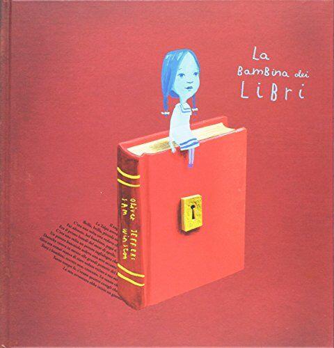 Oliver Jeffers La bambina dei libri. Ediz. a