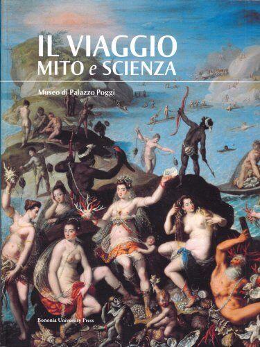 Il viaggio. Mito e scienza ISBN:9788873952145