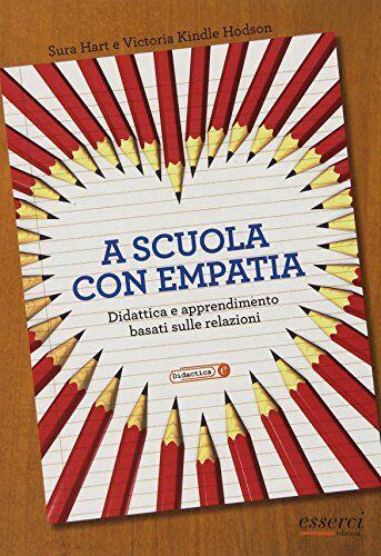 Sura Hart A scuola con empatia. Didattica e