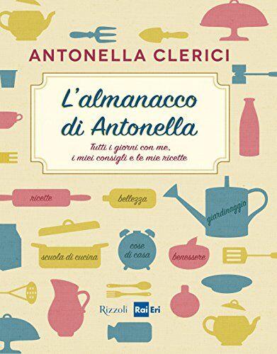 Antonella Clerici L'almanacco di Antonella.
