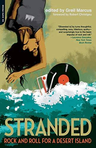 Greil Marcus Stranded: Rock and Roll for a