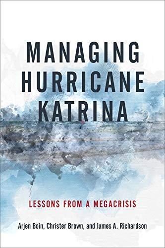 Arjen Boin Managing Hurricane Katrina: Lessons
