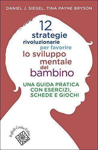 Daniel J. Siegel 12 strategie rivoluzionarie