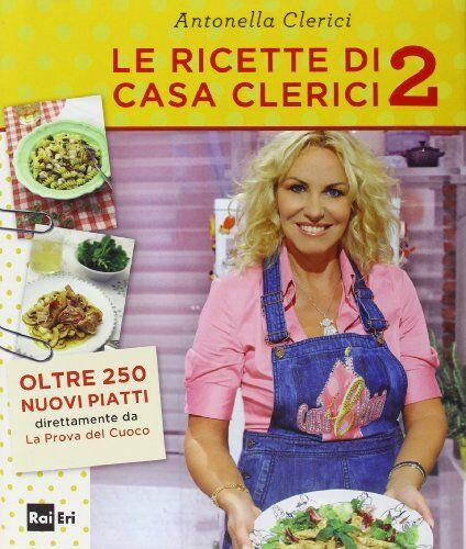Antonella Clerici Le ricette di casa Clerici 2