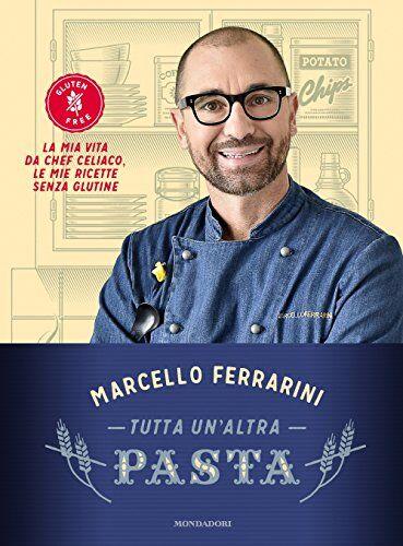 Marcello Ferrarini Tutta un'altra pasta. La