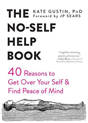 Kate Gustin The No-Self Help Book: Forty