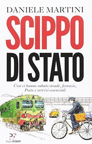 Daniele Martini Scippo di stato. Così ci