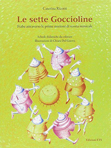 Caterina Ricotti Le sette goccioline. Fiaba