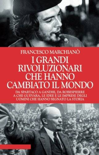 Francesco Marchianò I grandi rivoluzionari