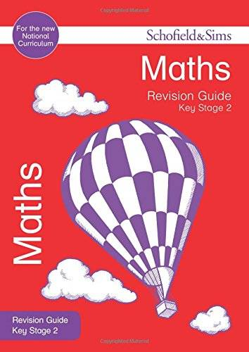 Schofield & Sims KS2 Maths Revision Guide (for