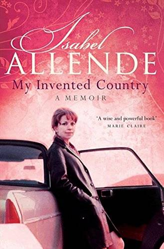 Isabel Allende My Invented Country: A Memoir
