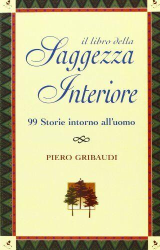 Piero Gribaudi Il libro della saggezza