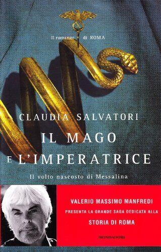 Claudia Salvatori Il mago e l'imperatrice. Il