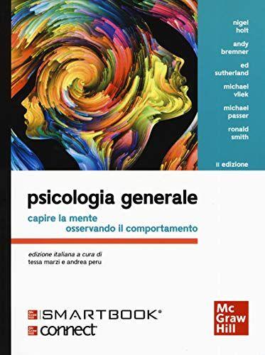 Psicologia generale. Capire la mente