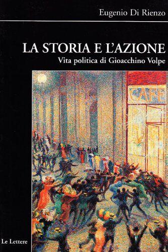 Eugenio De Rienzo La storia e l'azione. Vita