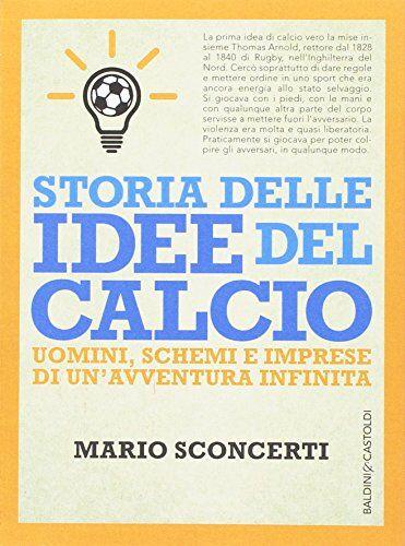 Mario Sconcerti Storia delle idee del calcio.