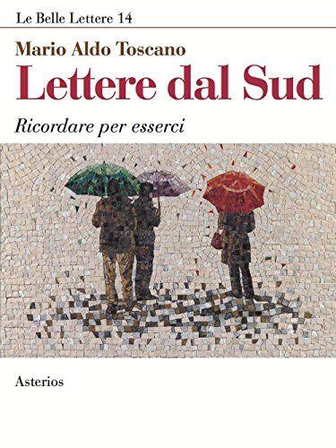 Mario A. Toscano Lettere dal Sud. Ricordare