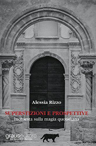 Alessia Rizzo Superstizioni e prospettive.