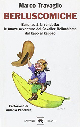 Marco Travaglio Berluscomiche. Bananas 2 la