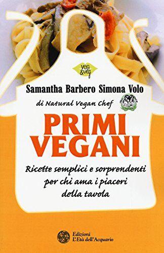 Samantha Barbero Primi vegani. Ricette