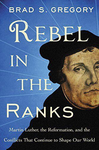 Brad S. Gregory Rebel in the Ranks: Martin