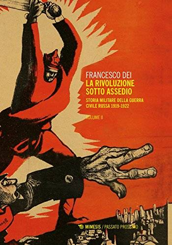 Francesco Dei La rivoluzione sotto assedio.