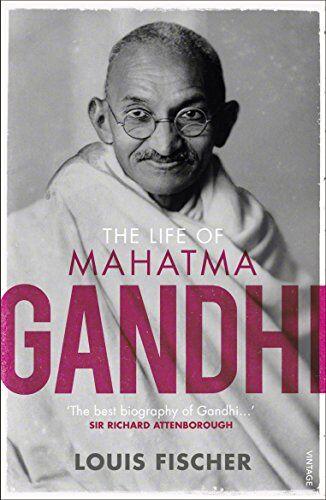 Louis Fischer The Life of Mahatma Gandhi