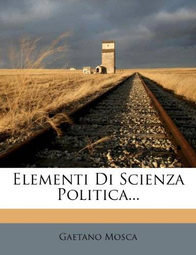Gaetano Mosca Elementi Di Scienza Politica...