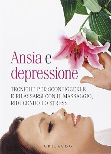 Gribaudo Ansia e depressione. Tecniche per
