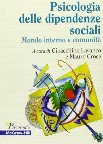 La psicologia delle dipendenze sociali. Mondo