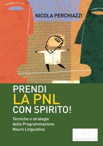 Nicola Perchiazzi Prendi la PNL con spirito!