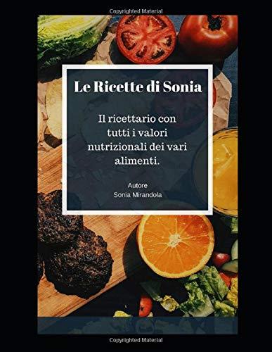 Sonia Mirandola Le Ricette di Sonia: Il