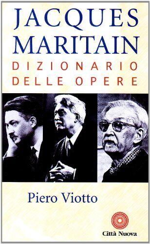 Piero Viotto Jacques Maritain. Dizionario