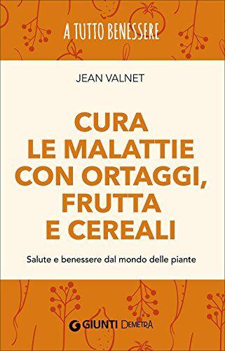 Jean Valnet Cura le malattie con ortaggi,
