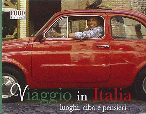Viaggio in Italia. Luoghi, cibo e pensieri.