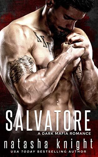 Natasha Knight Salvatore: a Dark Mafia Romance