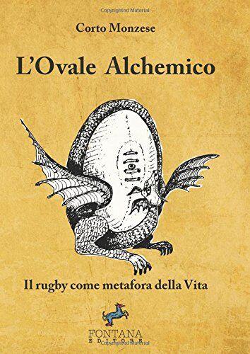 Corto Monzese L'ovale alchemico. Il rugby come