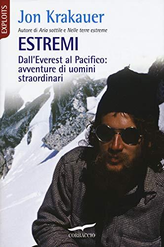 Jon Krakauer Estremi. Dall'Everest al