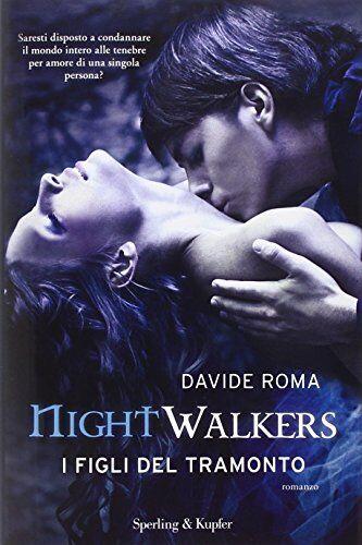 Davide Roma Nightwalkers. I figli del tramonto
