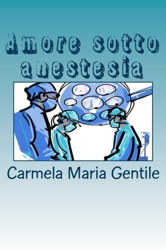 Doc Carmela Maria Gentile Amore sotto