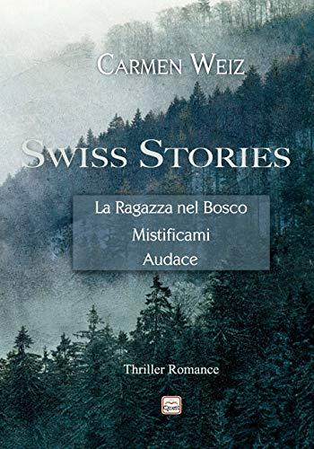 Carmen Weiz Swiss Stories (La Ragazza nel