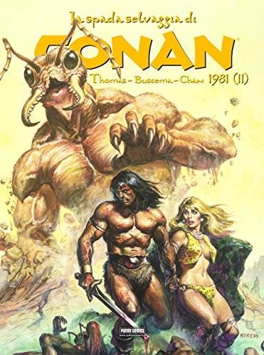 Roy Thomas La spada selvaggia di Conan (1981):