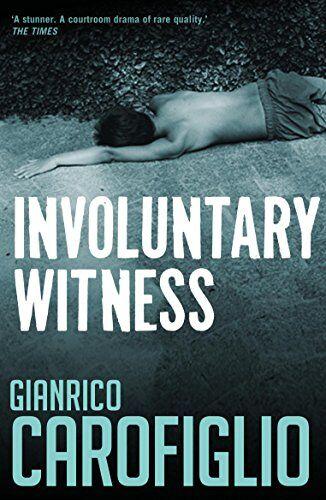 Gianrico Carofiglio Involuntary Witness