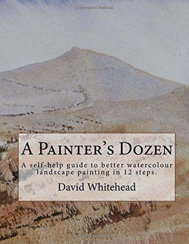 David Whitehead A Painter's Dozen: A self-help