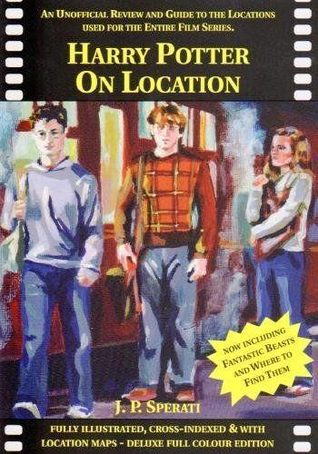 J. P. Sperati Harry Potter on Location: An