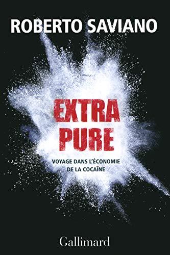 Roberto Saviano Extra Pure : Voyage dans