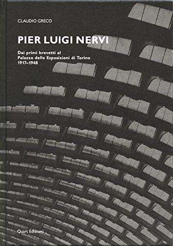 Claudio Greco Pier Luigi Nervi: Dai Primi
